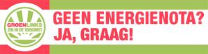 Geen Energienota? Ja graag!